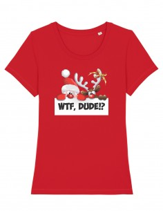 WTF Dude - Tricou rosu din bumbac organic pentru femei