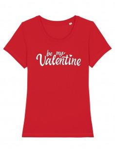 Tricou dama Be my Valentine
